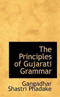 The Principles of Gujarati Grammar