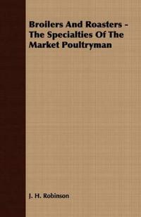 Broilers And Roasters - The Specialties Of The Market Poultryman