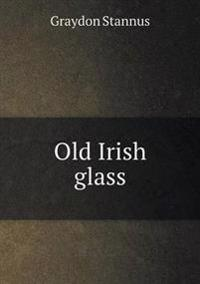 Old Irish Glass