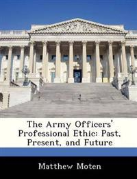 The Army Officers' Professional Ethic