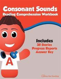 Consonant Sounds Reading Comprehension Workbook