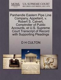 Panhandle Eastern Pipe Line Company, Appellant, V. Robert S. Calvert, Comptroller of Public Accounts, Et U.S. Supreme Court Transcript of Record with Supporting Pleadings