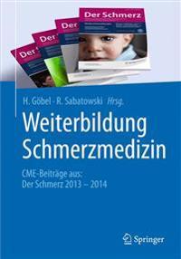 Weiterbildung Schmerzmedizin: Cme-Beitrage Aus: Der Schmerz 2013 - 2014