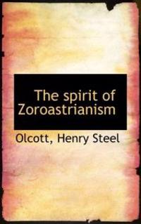 The Spirit of Zoroastrianism