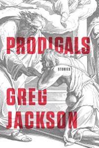 Prodigals: Stories