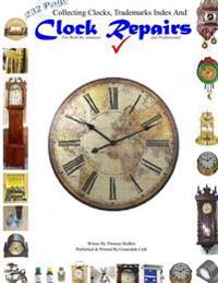 Collecting Clocks Clock Repairs & Trademarks Index