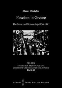 Fascism in Greece: The Metaxas Dictatorship 1936-1941