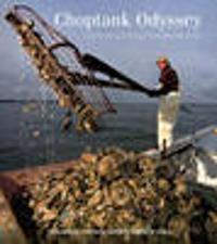 Choptank Odyssey: Celebrating a Great Chesapeake River
