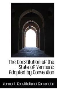 The Constitution of the State of Vermont