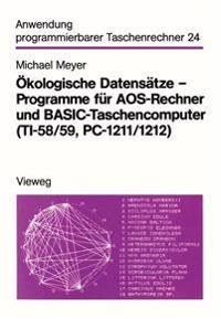 Ökologische Datensätze - Programme Für Aos-rechner Und Basic-taschencomputer - Ti-58/59, Pc-1211/1212
