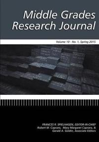 Middle Grades Research Journal Volume 10, Issue 1, Spring 2015