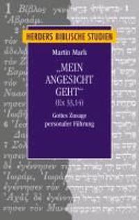 """""""Mein Angesicht geht"""" (Ex 33,14)"""