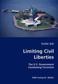 Limiting Civil Liberties- The U.S. Government Combating Terrorism
