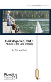 God Magnified Part 9