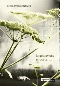 Ingen av oss er borte - Kjell Ivar Sandvik pdf epub