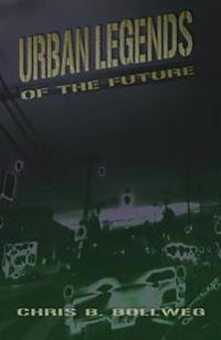Urban Legends of the Future: A Collection of Tales from the Edge of the Night
