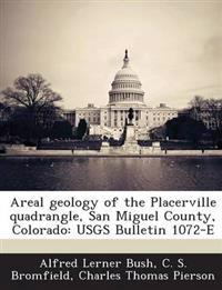 Areal Geology of the Placerville Quadrangle, San Miguel County, Colorado