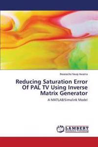 Reducing Saturation Error of Pal TV Using Inverse Matrix Generator