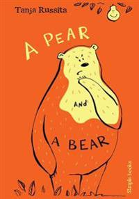 A Pear and a Bear: Sight Word Fun for Beginner Readers