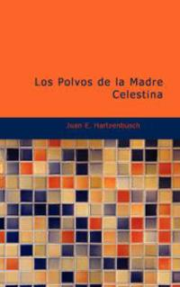 Los Polvos de la Madre Celestina/ The Ashes of Mother Celestine