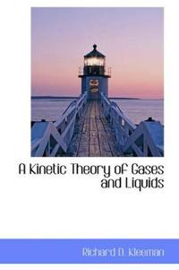 A Kinetic Theory of Gases and Liquids