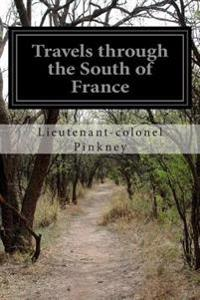 Travels Through the South of France