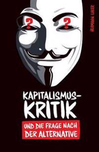 Kapitalismuskritik Und Die Frage Nach Der Alternative