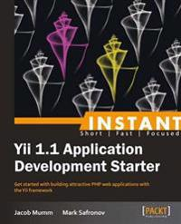 Instant Yii 1.1 Application Development Starter