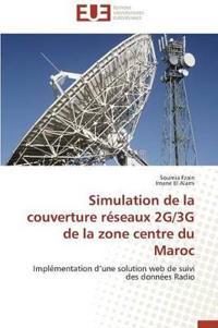 Simulation de La Couverture Reseaux 2g/3g de La Zone Centre Du Maroc