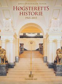 Høgsteretts historie 1965-2015 - Jørn Øyrehagen Sunde pdf epub