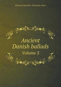 Ancient Danish Ballads Volume 3