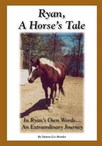Ryan, a Horse's Tale