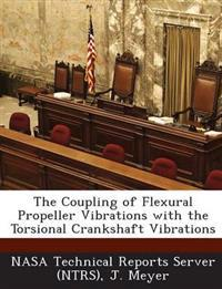 The Coupling of Flexural Propeller Vibrations with the Torsional Crankshaft Vibrations