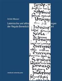 Lateinische und althochdeutsche Glossierungen der Regula Benedicti im 8. und 9. Jahrhundert