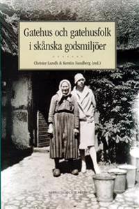 Gatuhus och gatuhusfolk i Skåne