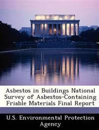 Asbestos in Buildings National Survey of Asbestos-Containing Friable Materials Final Report
