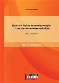 Sigmund Freuds Traumdeutung Im Lichte Der Neurowissenschaften