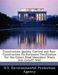 Construction Quality Control and Post-Construction Performance Verification for the Gilson Road Hazardous Waste Site Cutoff Wall