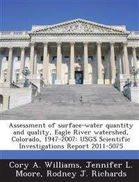 Assessment of Surface-Water Quantity and Quality, Eagle River Watershed, Colorado, 1947-2007