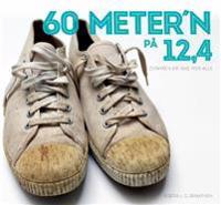60 meter'n på 12,4 - Bjørn L.G. Braathen pdf epub