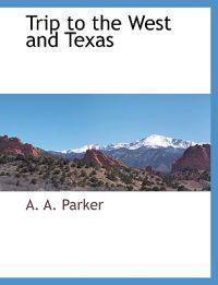 Trip to the West and Texas