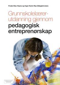 Grunnskolelærerutdanning gjennom pedagogisk entreprenørskap