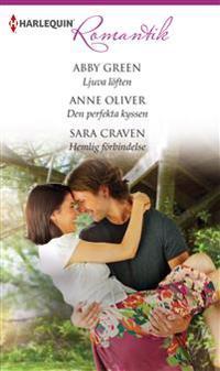 Ljuva löften / Den perfekta kyssen / Hemlig förbindelse