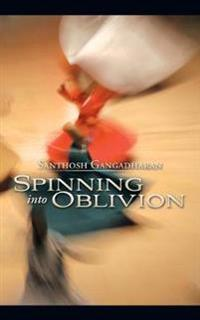 Spinning into Oblivion
