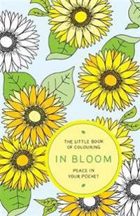 Little book of colouring: in bloom - peace in your pocket