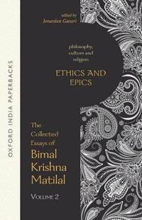 The Collected Essays of Bimal Krishna Matilal