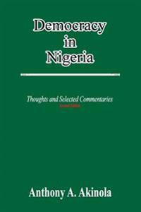 Democracy in Nigeria: Thoughts and Selected Commentaries