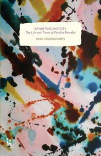 Rewriting History - The Life and Times of Pandita Ramabai