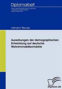 Auswirkungen Der Demographischen Entwicklung Auf Deutsche Wohnimmobilienmarkte