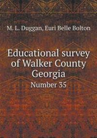 Educational Survey of Walker County Georgia Number 35